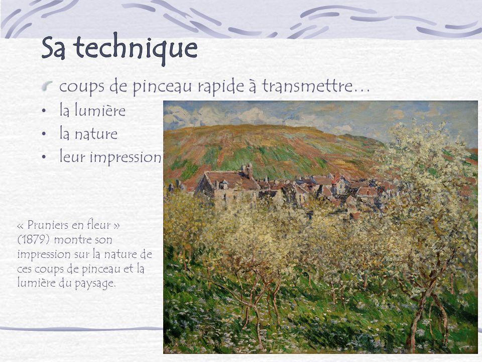 coups de pinceau rapide à transmettre… la lumière la nature leur impression « Pruniers en fleur » (1879) montre son impression sur la nature de ces co