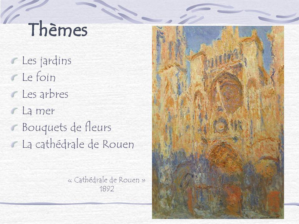 Les jardins Le foin Les arbres La mer Bouquets de fleurs La cathédrale de Rouen « Cathédrale de Rouen » 1892