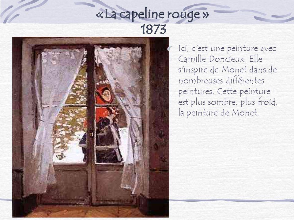 Ici, c'est une peinture avec Camille Doncieux. Elle s'inspire de Monet dans de nombreuses différentes peintures. Cette peinture est plus sombre, plus