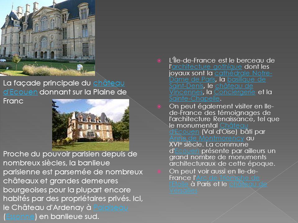 L'Île-de-France est le berceau de l'architecture gothique dont les joyaux sont la cathédrale Notre- Dame de Paris, la basilique de Saint-Denis, le châ