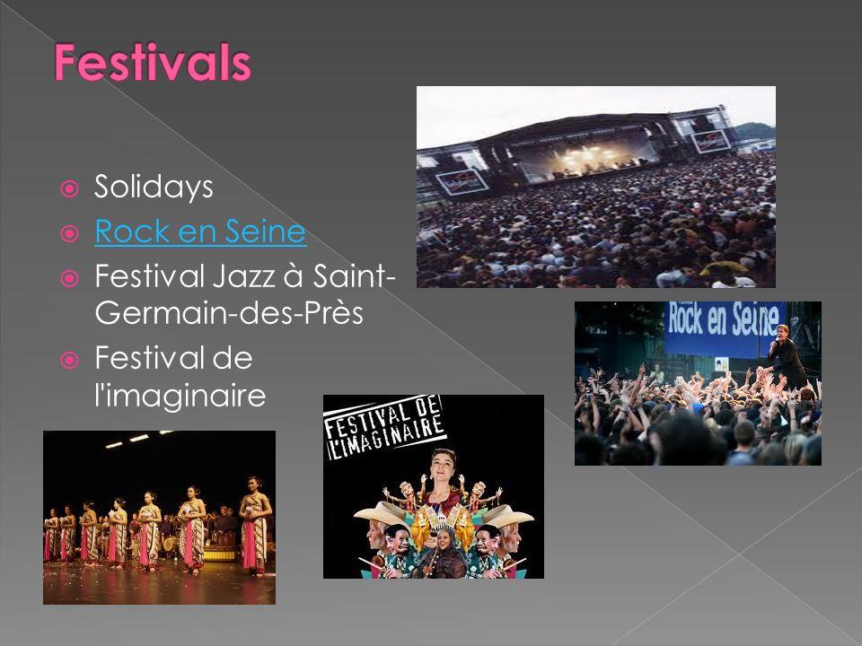 Solidays Rock en Seine Festival Jazz à Saint- Germain-des-Près Festival de l'imaginaire