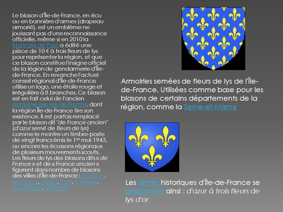 Le blason d'Île-de-France, en écu ou en bannière d'armes (drapeau armorié), est un emblème ne jouissant pas d'une reconnaissance officielle, même si e