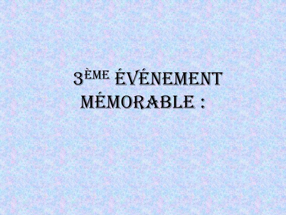 3 ème événement mémorable :