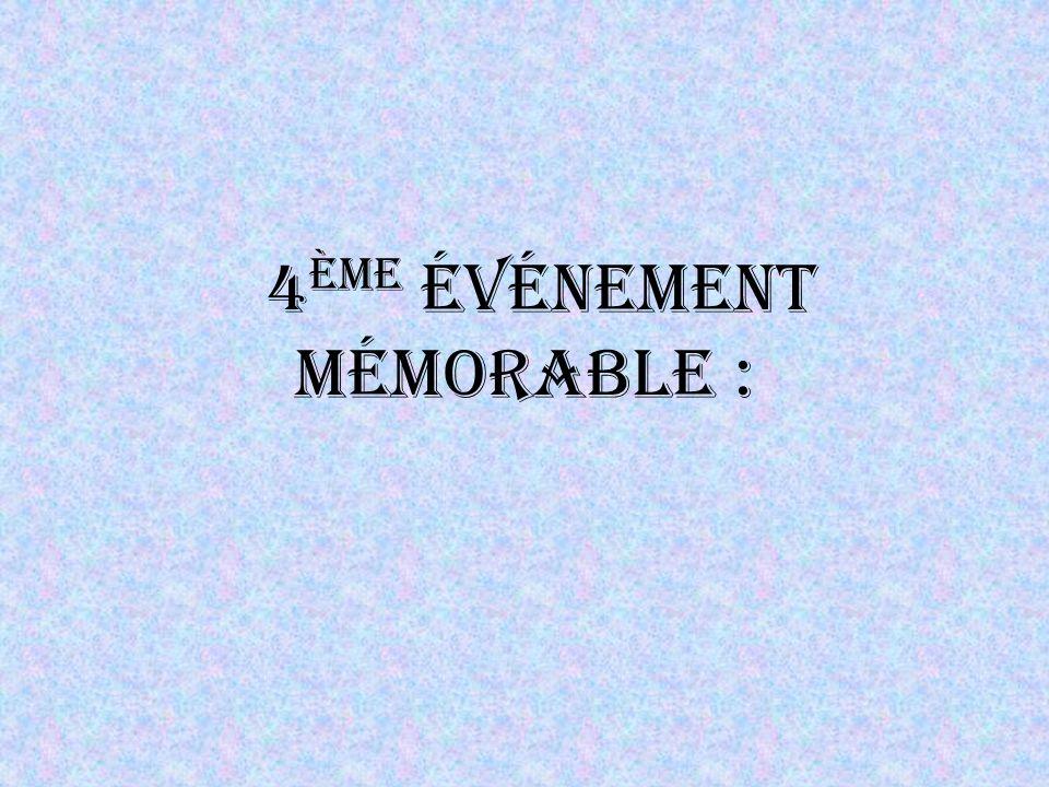 4 ème événement mémorable :