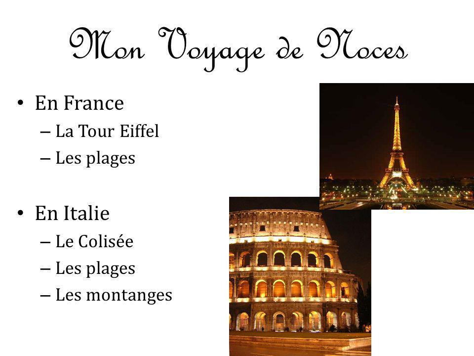 Mon Voyage de Noces En France – La Tour Eiffel – Les plages En Italie – Le Colisée – Les plages – Les montanges