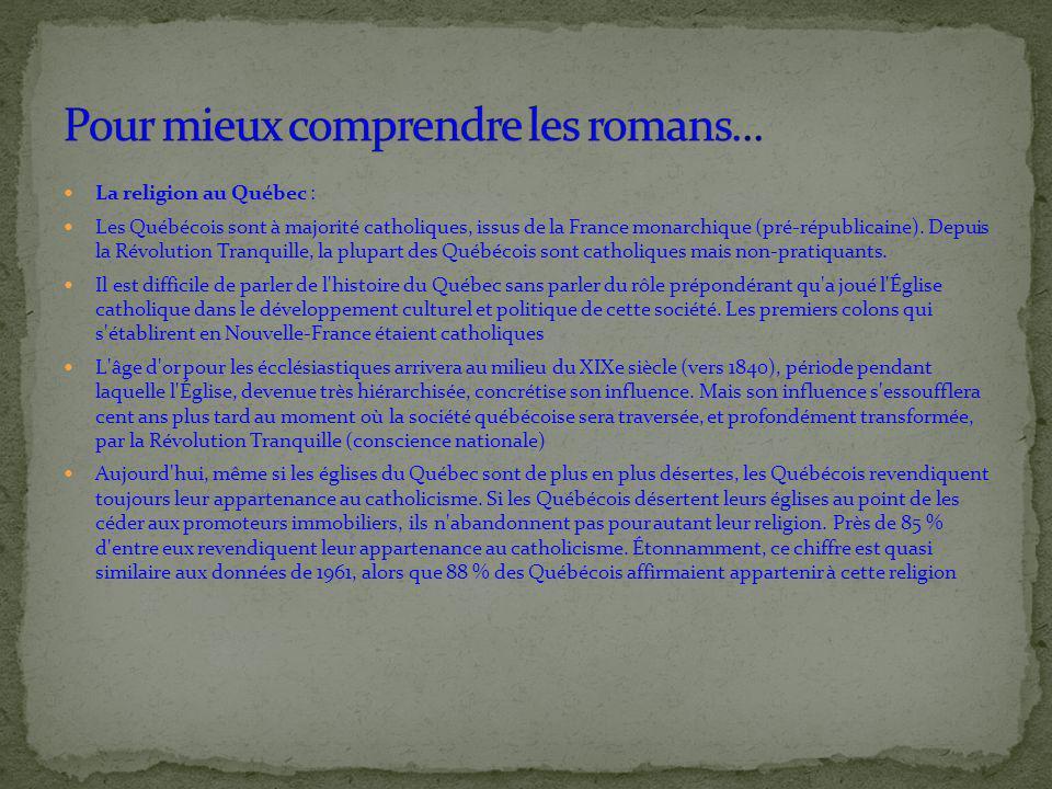 La religion au Québec : Les Québécois sont à majorité catholiques, issus de la France monarchique (pré-républicaine).