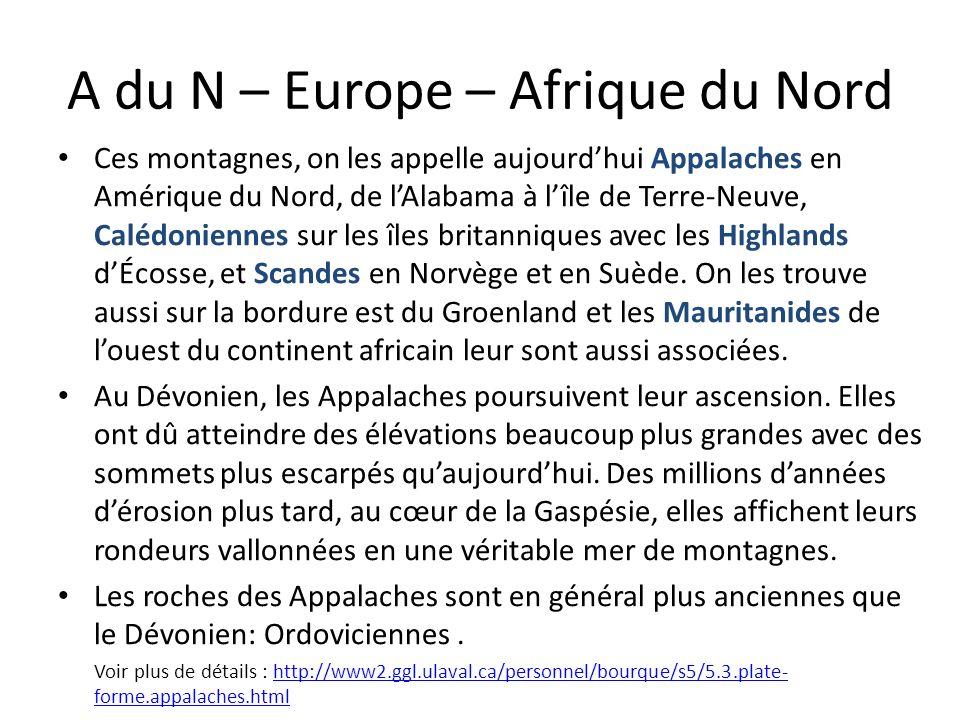 A du N – Europe – Afrique du Nord Ces montagnes, on les appelle aujourdhui Appalaches en Amérique du Nord, de lAlabama à lîle de Terre-Neuve, Calédoni