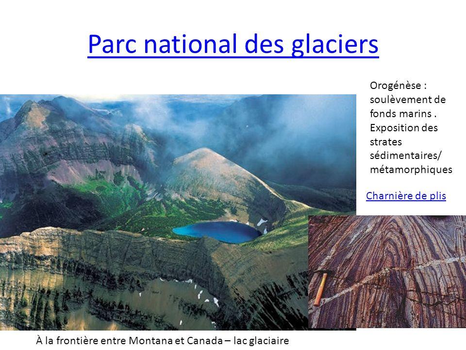 Parc national des glaciers Charnière de plis Orogénèse : soulèvement de fonds marins. Exposition des strates sédimentaires/ métamorphiques À la fronti