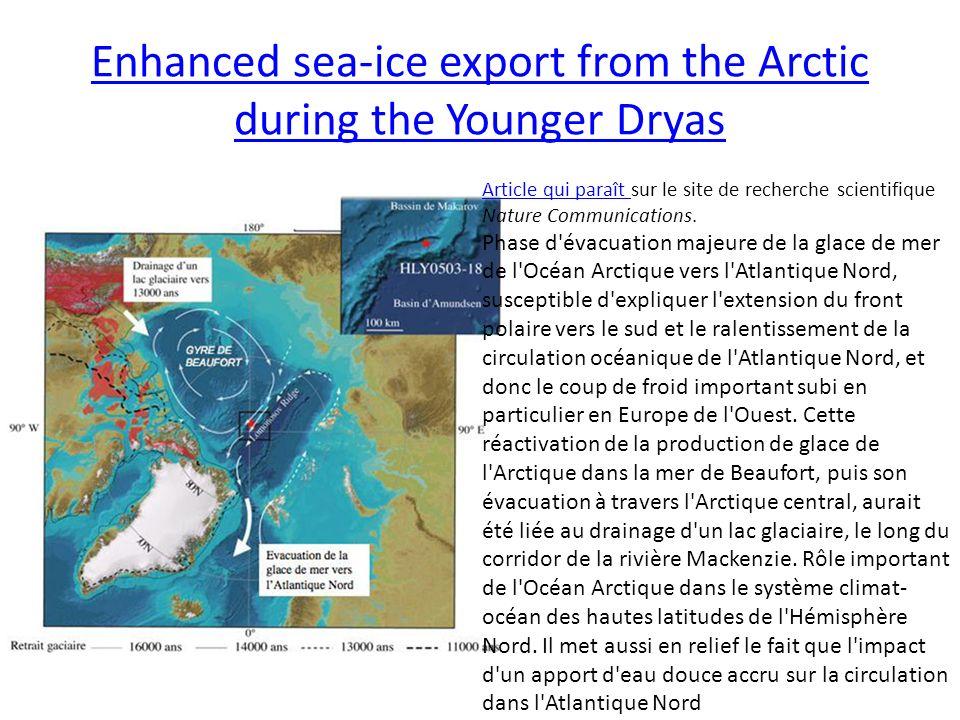 Enhanced sea-ice export from the Arctic during the Younger Dryas Article qui paraît Article qui paraît sur le site de recherche scientifique Nature Co