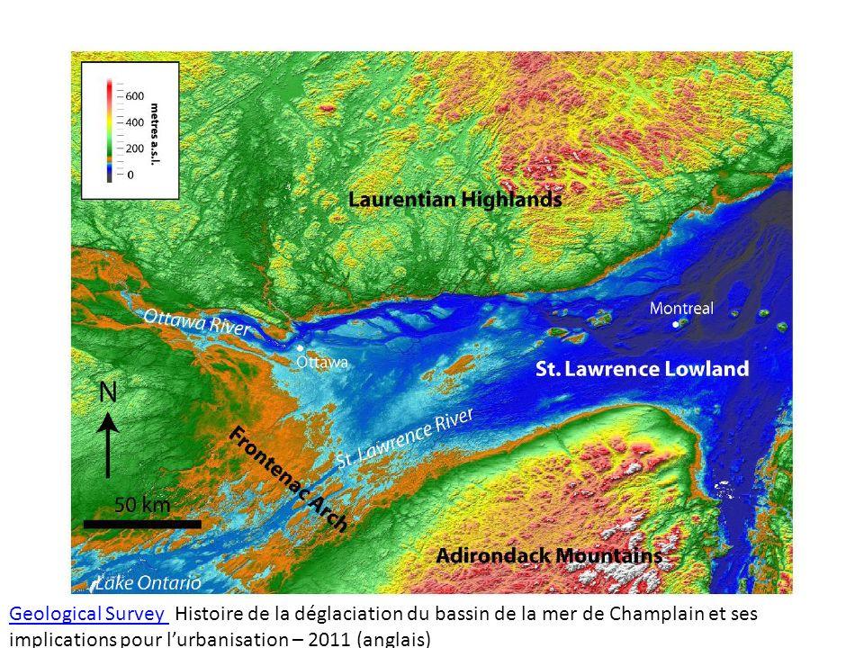 Geological Survey Geological Survey Histoire de la déglaciation du bassin de la mer de Champlain et ses implications pour lurbanisation – 2011 (anglai