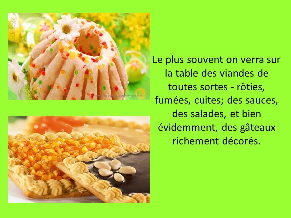 Le plus souvent on verra sur la table des viandes de toutes sortes - rôties, fumées, cuites; des sauces, des salades, et bien évidemment, des gâteaux