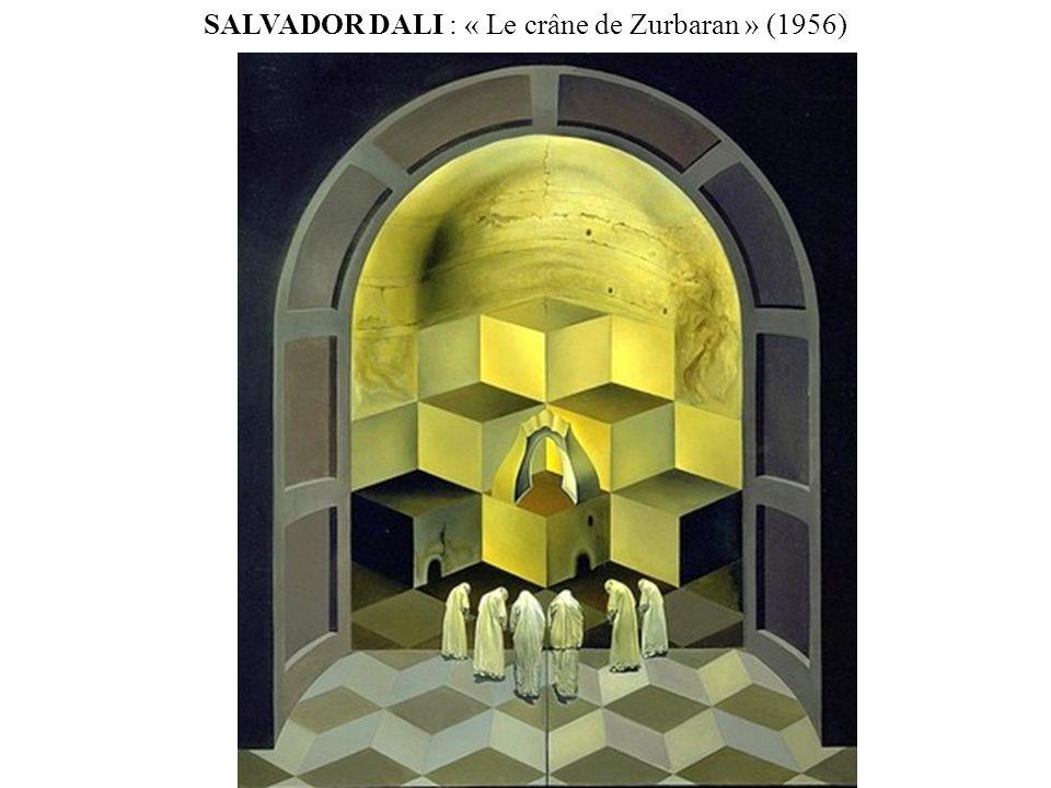SALVADOR DALI : « Le crâne de Zurbaran » (1956)