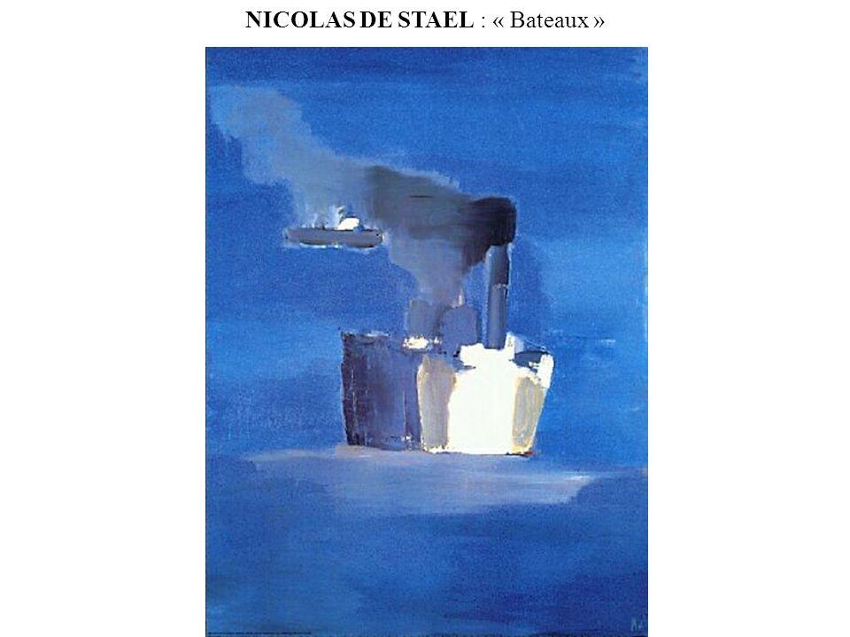 NICOLAS DE STAEL : « Bateaux »