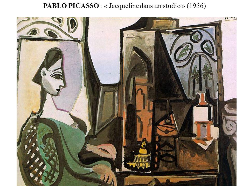 PABLO PICASSO : « Jacqueline dans un studio » (1956)
