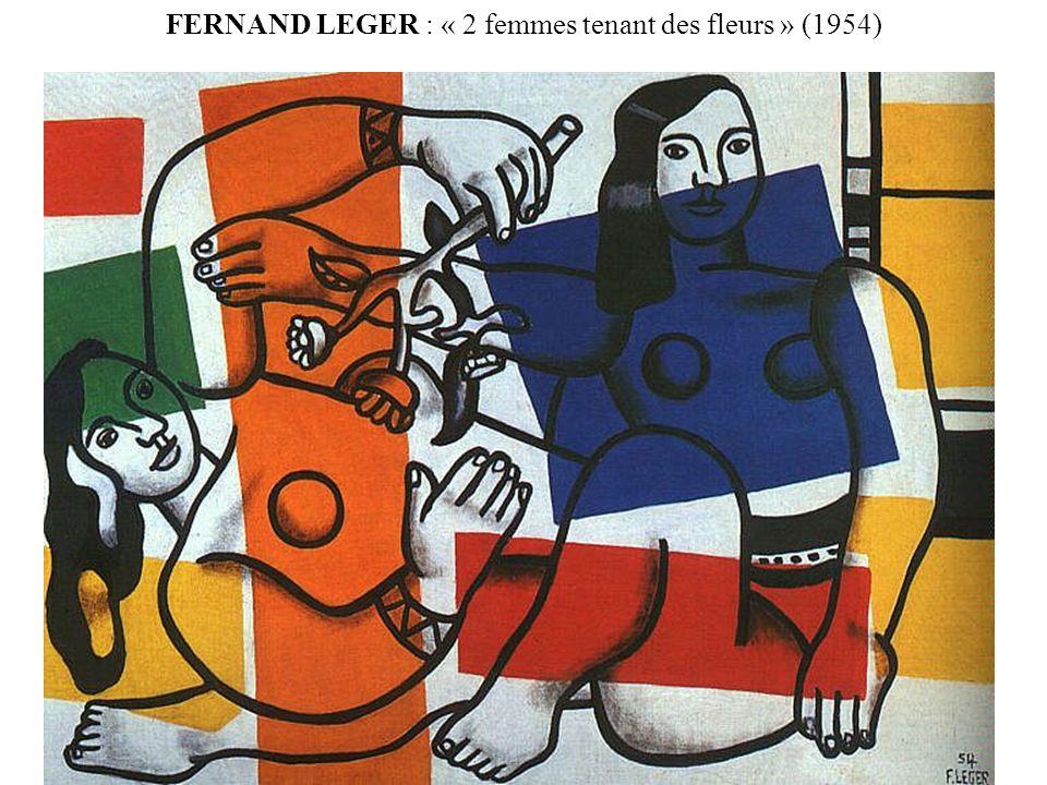 FERNAND LEGER : « 2 femmes tenant des fleurs » (1954)