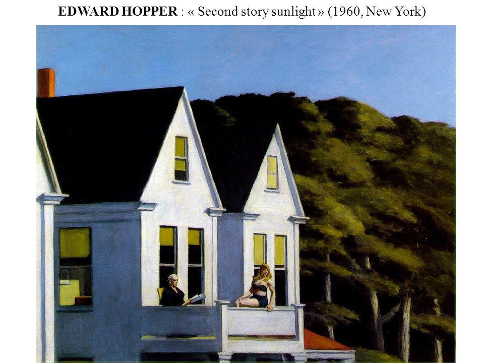 EDWARD HOPPER : « Second story sunlight » (1960, New York)