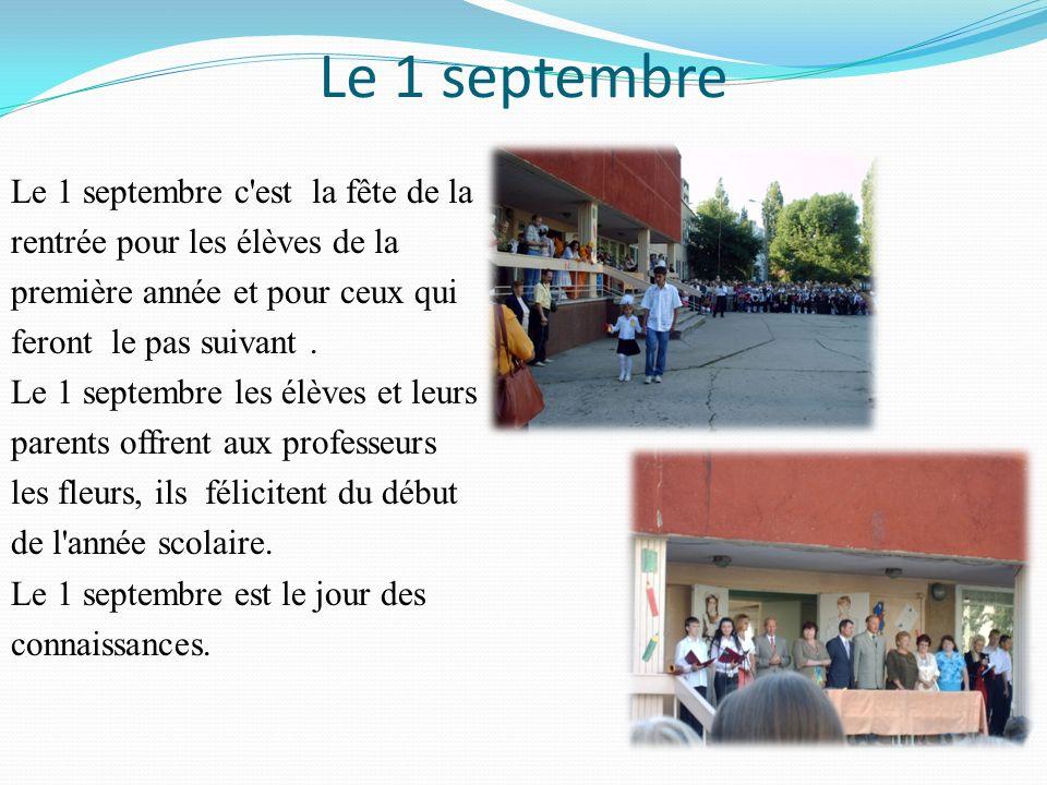 Le 1 septembre Le 1 septembre c'est la fête de la rentrée pour les élèves de la première année et pour ceux qui feront le pas suivant. Le 1 septembre