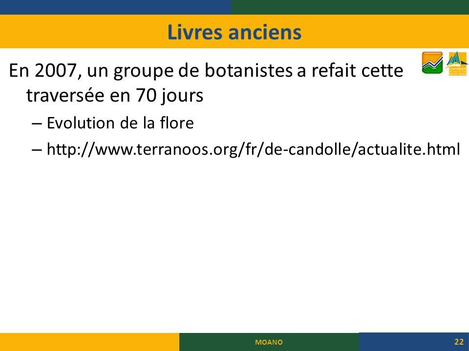 Livres anciens En 2007, un groupe de botanistes a refait cette traversée en 70 jours – Evolution de la flore – http://www.terranoos.org/fr/de-candolle/actualite.html MOANO 22