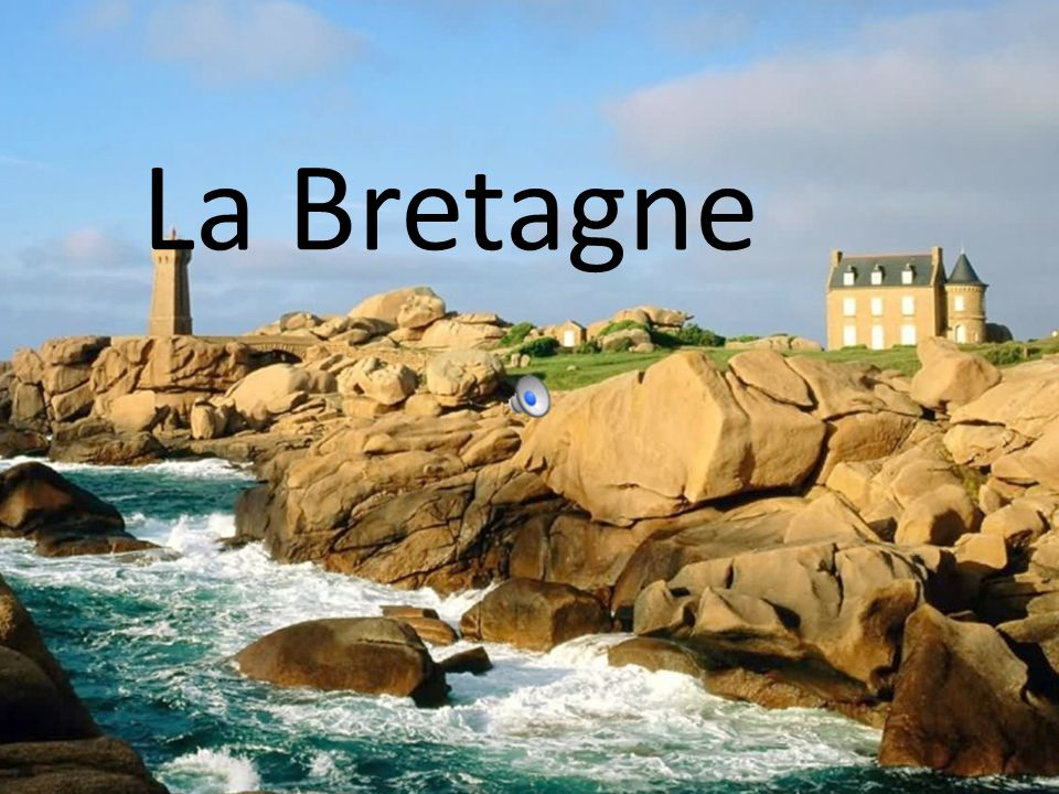 La Bretagne.La Bretagne est une presquîle qui savance dans lOcéan Atlantique.