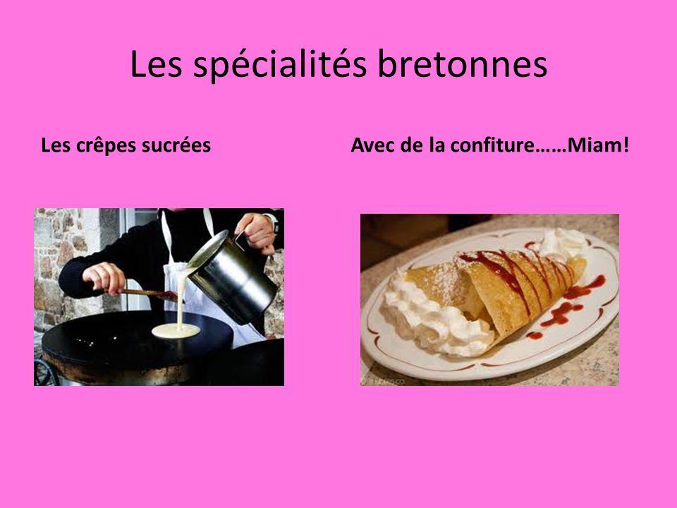 Les spécialités bretonnes Les crêpes sucréesAvec de la confiture……Miam!