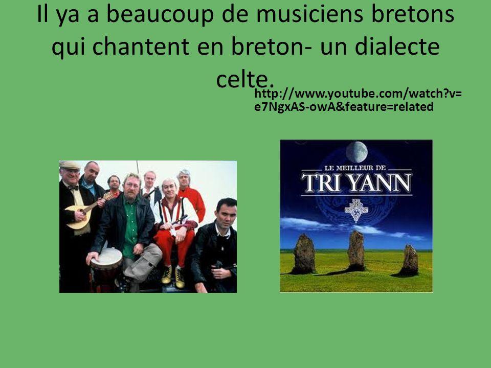Il ya a beaucoup de musiciens bretons qui chantent en breton- un dialecte celte. http://www.youtube.com/watch?v= e7NgxAS-owA&feature=related