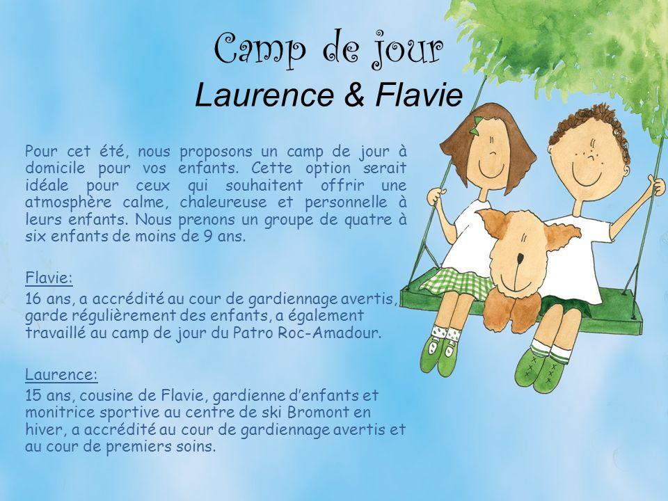 Camp de jour Laurence & Flavie Pour cet été, nous proposons un camp de jour à domicile pour vos enfants.