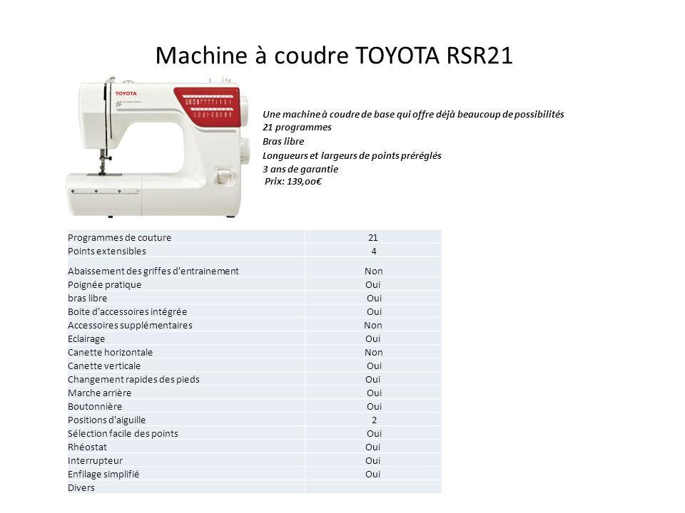 Machine à coudre TOYOTA RSR21 Une machine à coudre de base qui offre déjà beaucoup de possibilités 21 programmes Bras libre Longueurs et largeurs de p