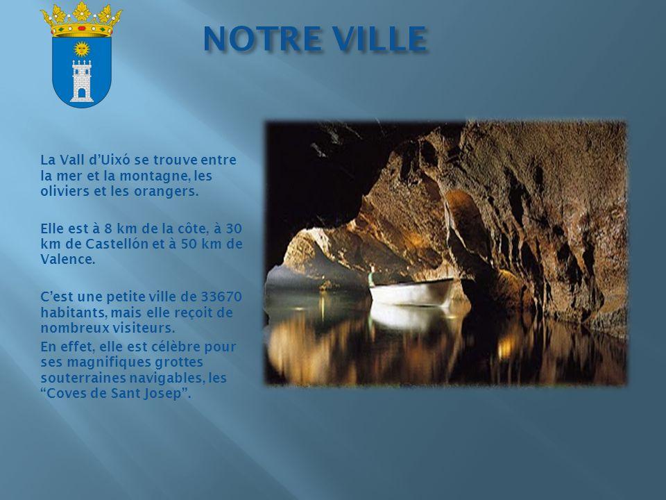 NOTRE VILLE La Vall dUixó se trouve entre la mer et la montagne, les oliviers et les orangers. Elle est à 8 km de la côte, à 30 km de Castellón et à 5