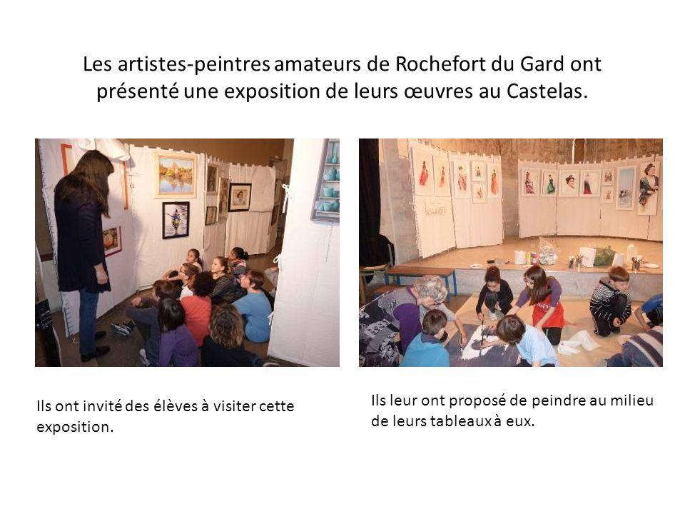 Les artistes-peintres amateurs de Rochefort du Gard ont présenté une exposition de leurs œuvres au Castelas. Ils leur ont proposé de peindre au milieu