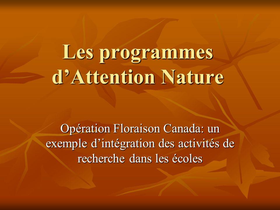 Les programmes dAttention Nature Opération Floraison Canada: un exemple dintégration des activités de recherche dans les écoles