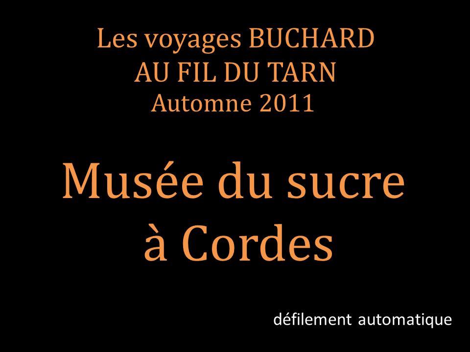 Les voyages BUCHARD AU FIL DU TARN Automne 2011 Musée du sucre à Cordes défilement automatique