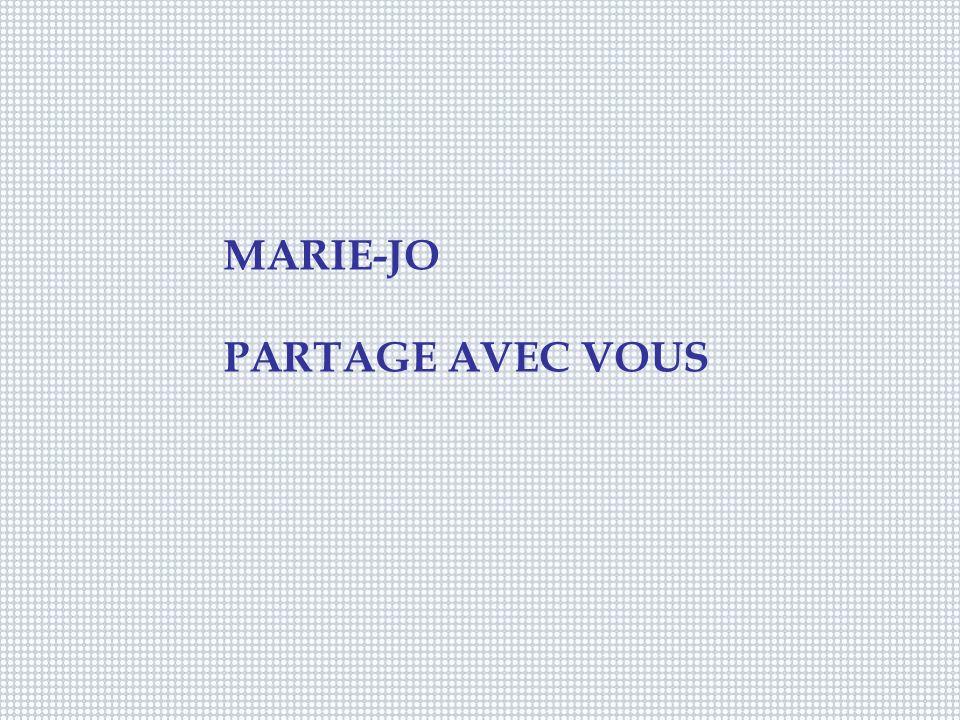 MARIE-JO PARTAGE AVEC VOUS
