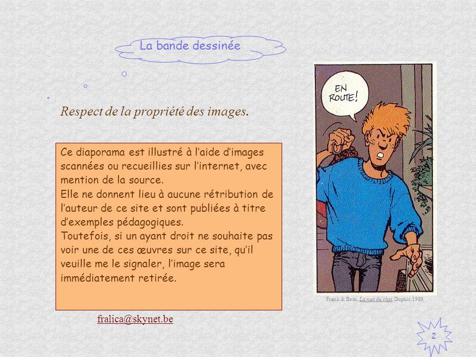 La bande dessinée 2 Ce diaporama est illustré à laide dimages scannées ou recueillies sur linternet, avec mention de la source. Elle ne donnent lieu à