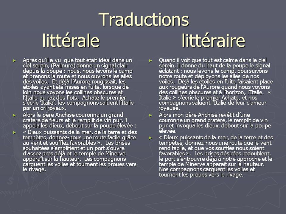 Traductions littérale littéraire Après quil a vu que tout était idéal dans un ciel serein, (Palinure) donne un signal clair depuis la poupe ; nous, no