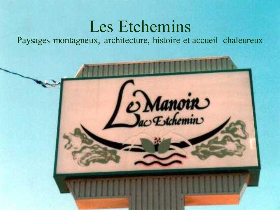 Les Etchemins Paysages montagneux, architecture, histoire et accueil chaleureux