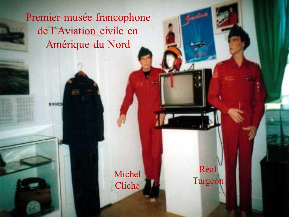 Premier musée francophone de lAviation civile en Amérique du Nord Michel Cliche Réal Turgeon