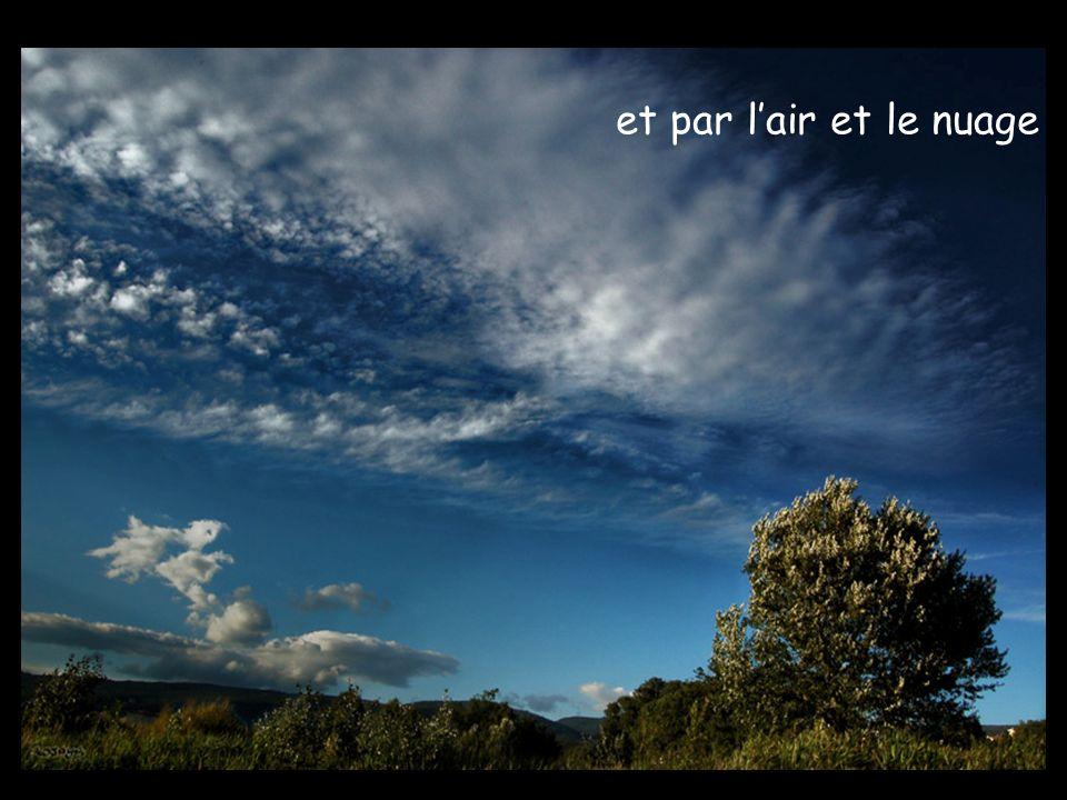et par lair et le nuage