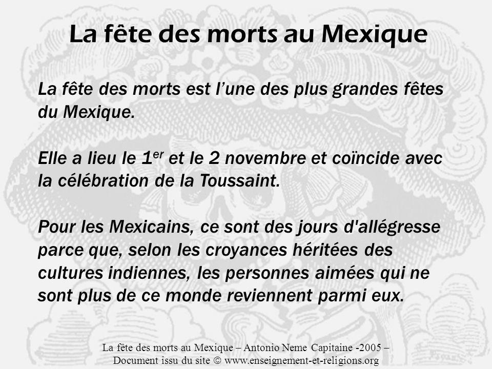 La fête des morts au Mexique La fête des morts est lune des plus grandes fêtes du Mexique.