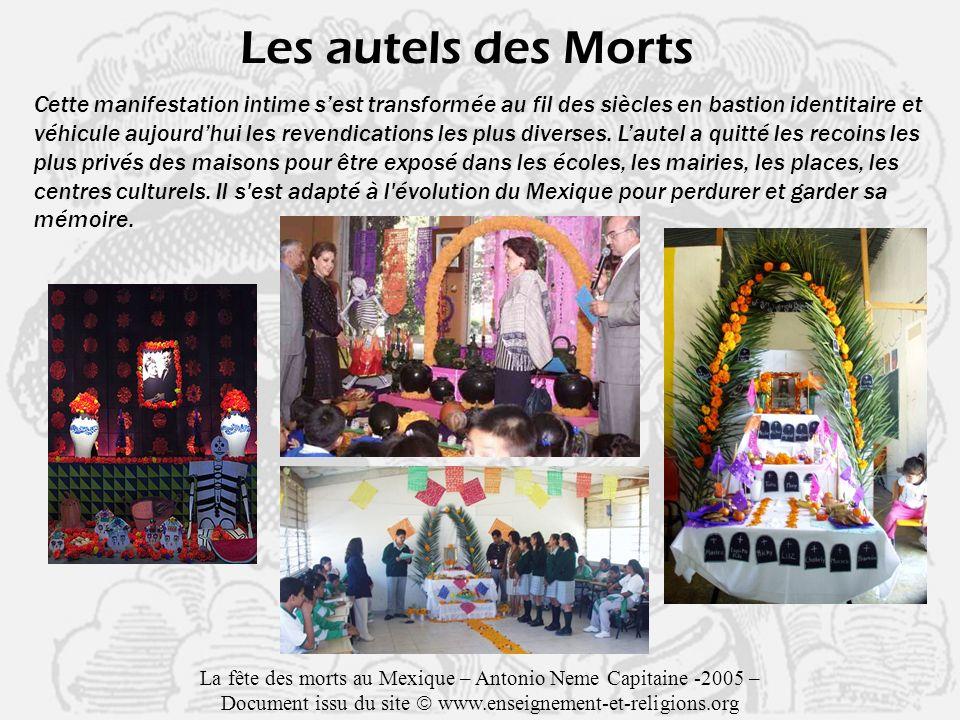 Les autels des Morts Cette manifestation intime sest transformée au fil des siècles en bastion identitaire et véhicule aujourdhui les revendications les plus diverses.