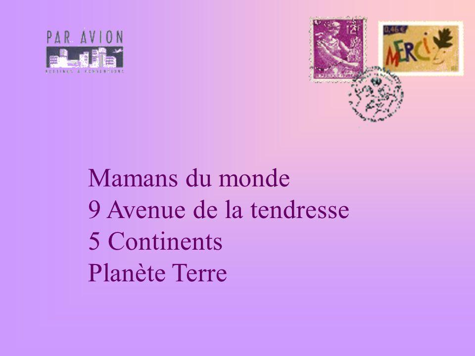 Mamans du monde 9 Avenue de la tendresse 5 Continents Planète Terre