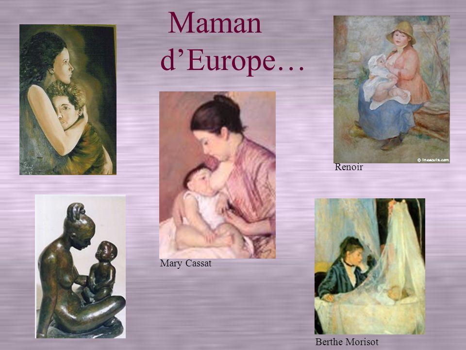 Maman dEurope… Mary Cassat Berthe Morisot Renoir