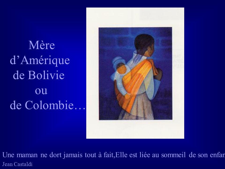 Mère dAmérique de Bolivie ou de Colombie… Une maman ne dort jamais tout à fait,Elle est liée au sommeil de son enfant.