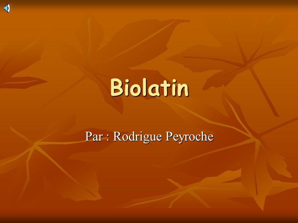 Biolatin Par : Rodrigue Peyroche