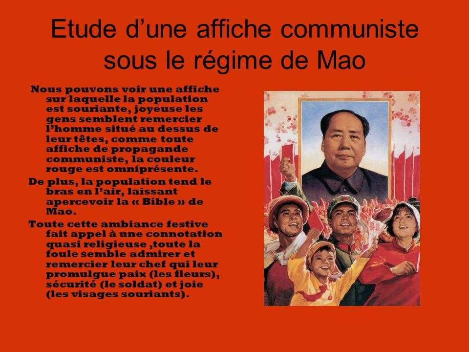 Etude dune affiche communiste sous le régime de Mao Nous pouvons voir une affiche sur laquelle la population est souriante, joyeuse les gens semblent remercier lhomme situé au dessus de leur têtes, comme toute affiche de propagande communiste, la couleur rouge est omniprésente.