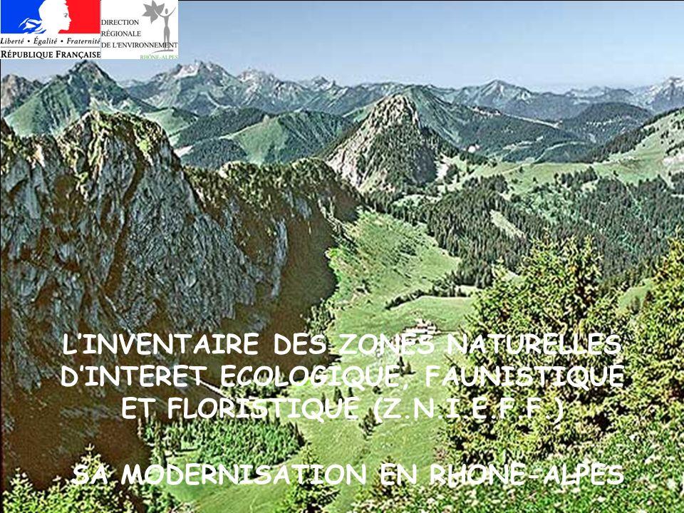 LINVENTAIRE DES ZONES NATURELLES DINTERET ECOLOGIQUE, FAUNISTIQUE ET FLORISTIQUE (Z.N.I.E.F.F.) SA MODERNISATION EN RHONE-ALPES
