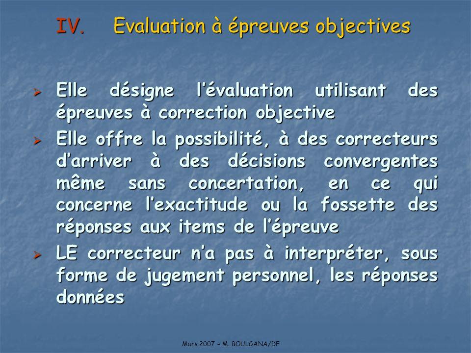 Elle désigne lévaluation utilisant des épreuves à correction objective Elle désigne lévaluation utilisant des épreuves à correction objective Elle off