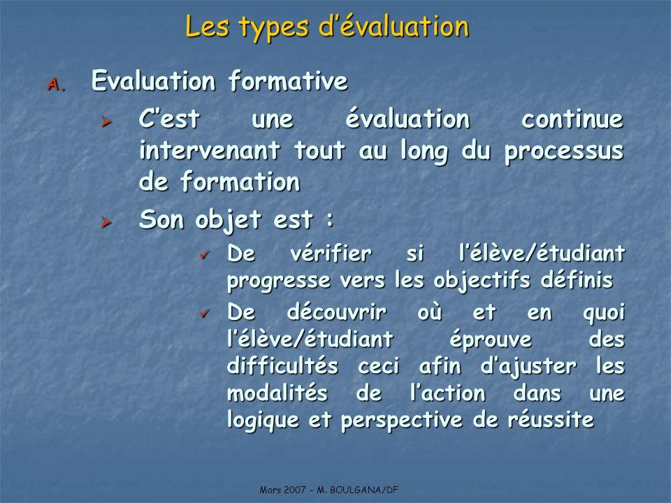 A. Evaluation formative Cest une évaluation continue intervenant tout au long du processus de formation Cest une évaluation continue intervenant tout