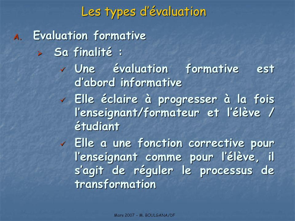 A. Evaluation formative Sa finalité : Sa finalité : Une évaluation formative est dabord informative Une évaluation formative est dabord informative El