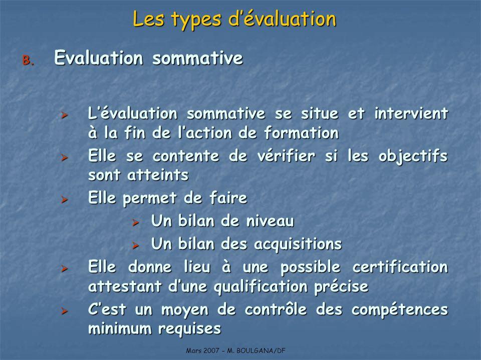 B. Evaluation sommative Lévaluation sommative se situe et intervient à la fin de laction de formation Lévaluation sommative se situe et intervient à l