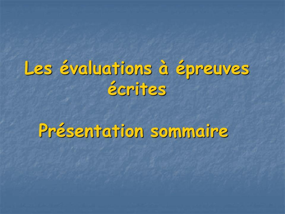 Les évaluations à épreuves écrites Présentation sommaire